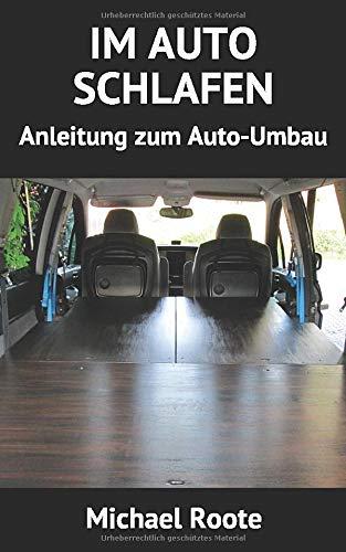 IM AUTO SCHLAFEN: Anleitung zum Auto-Umbau